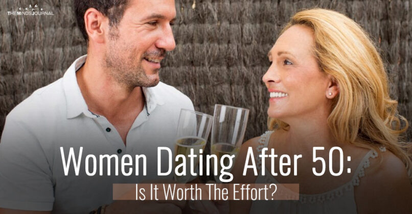 Women Dating After 50: Is It Worth TheEffort?